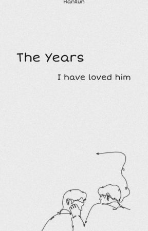 The years I have loved him  by HanXun