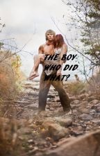 The Boy Who Did What? by SearchingforNargles