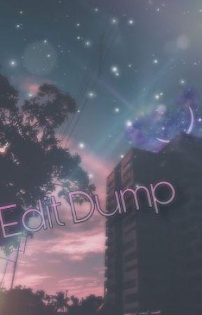 Edit Dump by L1fe5ucksbr0