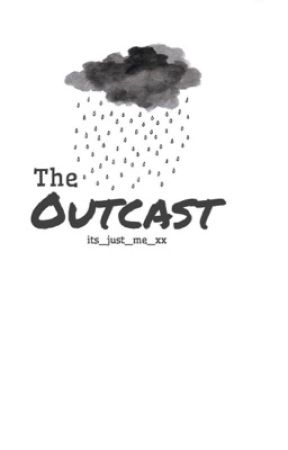 The Outcast by its_just_me_xx