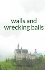 walls and wrecking balls by infantarsonist