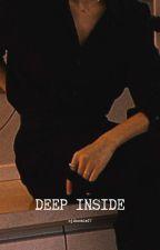 DEEP INSIDE || J.JK × Reader by jikookie17