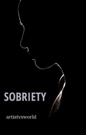 Soberiety  by artistvsworld