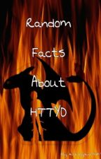 Random facts about HTTYD by kittyko978