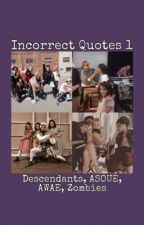 Incorrect Quotes by unfortunatezombies