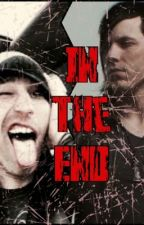 In The End (Sequel to Savior) by Weird-Rebel-Chick