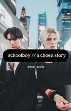 schoolboy // a choen story by glyears
