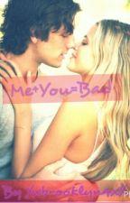 Me+You=Bad by XxBrooklyn4xX