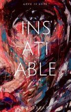 Insatiable by TedddyBearrs