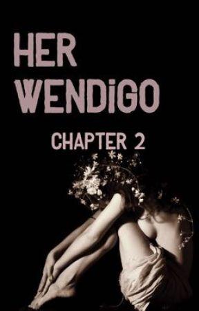 Her Wendigo Chapter 2 by Noizez