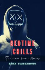 Bedtime Chills - Two liner horror stories by quixote_chic