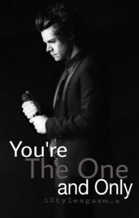 Your The One and Only - Harry Styles fan fic by iStylesgasm_x