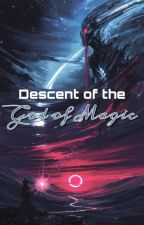 Descent of the God of Magic -2- by Cream_Pastel