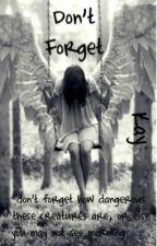 Don't Forget (being rewritten) by xSunshine7x