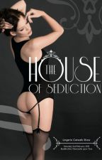 House of Seduction (BS Story!) by XiaJannessa