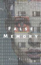 False Memory by HelRaiser666