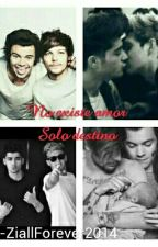 NO EXISTE AMOR SOLO DESTINO || Ziall || Larry by ZiallForever2014