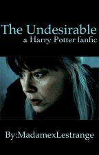 The Undesirable by madamexlestrange