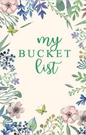 My Bucket List  by Izzle16