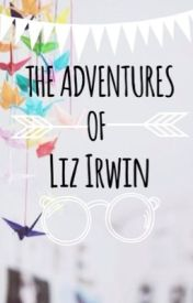 The Adventures of Liz Irwin by aamandax