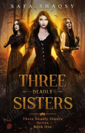 THREE DEADLY SISTERS by safashaqsy