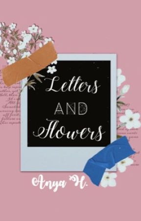 Letters and Flowers by -anya-h-