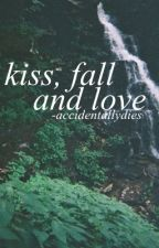 Kiss, Fall and Love by -accidentallydies