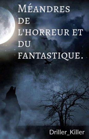 Méandres de l'horreur et du fantastique. by Driller_Killer