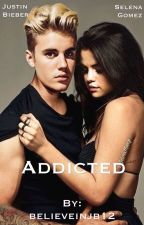 Addicted by believeinjb12