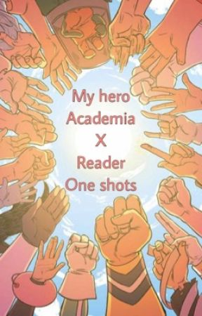 My hero academia x reader one shots! by AestheticIsPathetic