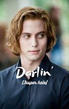 Darlin' |Jasper Hale| by drphilsbitch