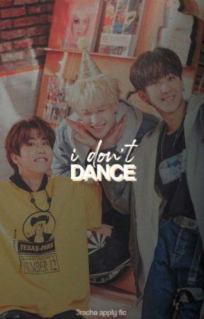 I DON'T DANCE (3racha af) by bubbletaey