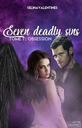 Seven Deadly Sins Tome 1 - Obsession by SelinaValentines