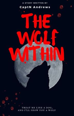 The Wolf Within by CaptainAndrews