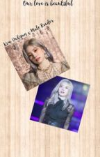 Our love is beautiful [Kim Dahyun x Male Reader] by itz_anonymousme