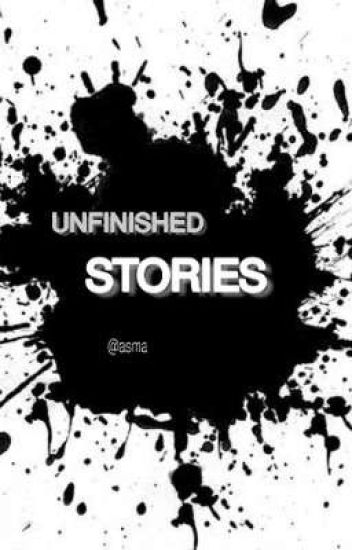 UNFISHED STORIES