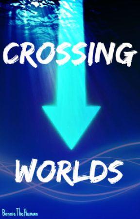 Crossing Worlds (Avatar: A Fanfiction) by BonnieTheHuman