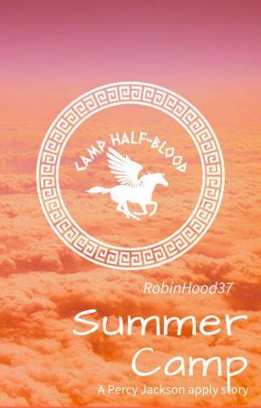 Summer Camp (A Percy Jackson Apply Fic) *CLOSED* by RobinHood37
