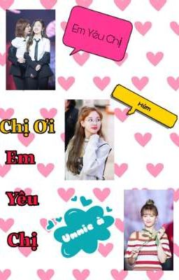 Đọc truyện [Nayeon x Jeongyeon] Chị Ơi ! Em Yêu Chị