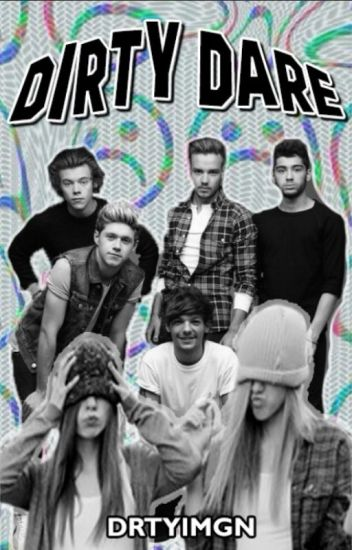 dirty dare // 1d {16+)