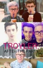 Troyler: After The Party (COMPLETED) by theypuzzleme