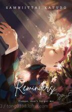 Reminders || Tanjiro x Reader by Sanmiittai_Katudo