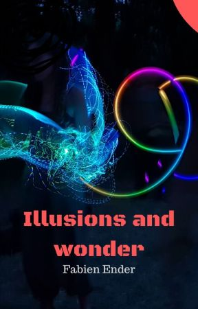 Illusions and wonder (work in progress) by fabiender