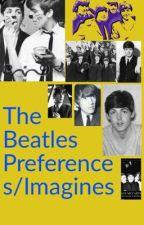 •{The Beatles Imagines/Preferences}• by RedFoxPicklez