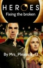 Heroes : Fixing the broken by Mrs_Pleasant_13
