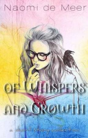 Of Whispers And Growth by NDeMeer
