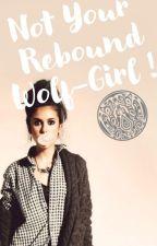Not Your Rebound Wolf Girl by emilyf44