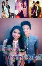 Ibalik Mo ang First Kiss Ko!! --Short Story by bestdianneever