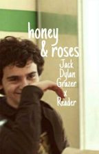 **✿❀Honey & Roses ❀✿** {Jack Dylan Grazer X Reader} by Bani69