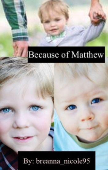 Because of Matthew